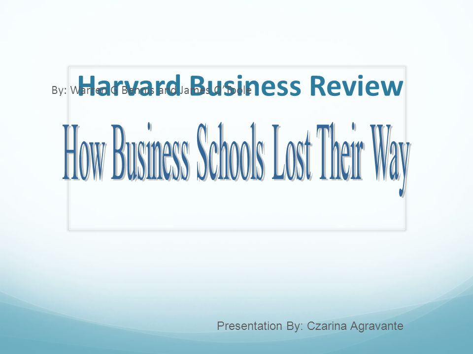 Harvard Business Review By: Warren G Bennis and James O'Toole Presentation By: Czarina Agravante