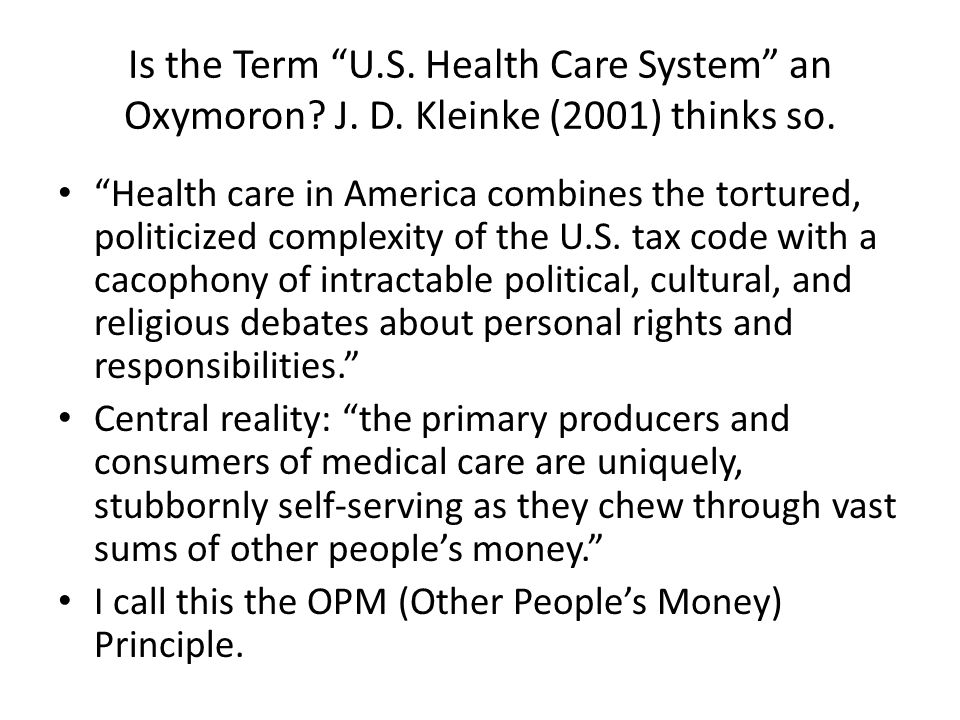 Is the Term U.S. Health Care System an Oxymoron.