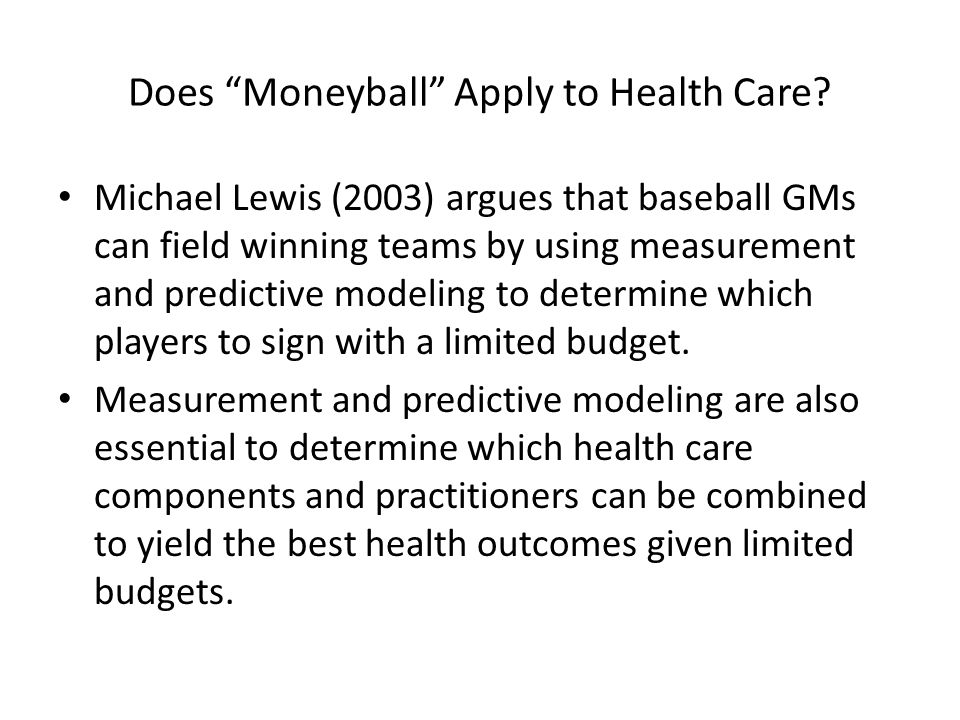 Does Moneyball Apply to Health Care.