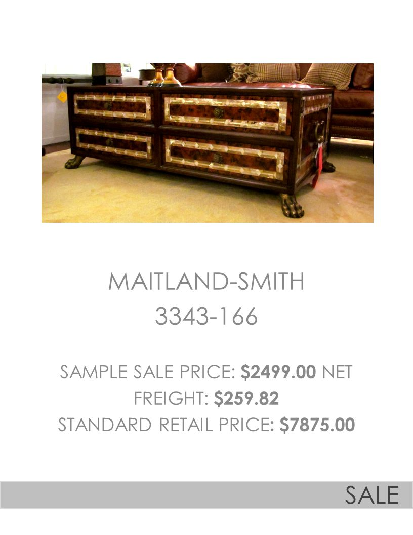 MAITLAND-SMITH 3343-166 SAMPLE SALE PRICE: $2499.00 NET FREIGHT: $259.82 STANDARD RETAIL PRICE : $7875.00 SALE