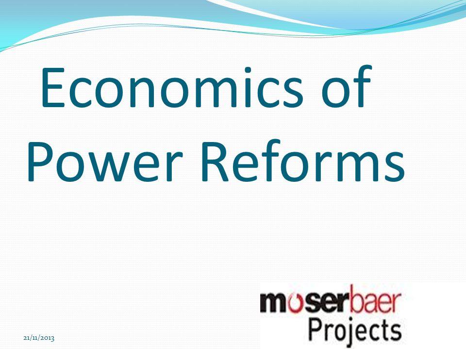 Economics of Power Reforms 21/11/20136
