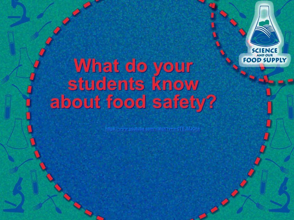 What do your students know about food safety https://www.youtube.com/watch v=w-0TEJMJOhk