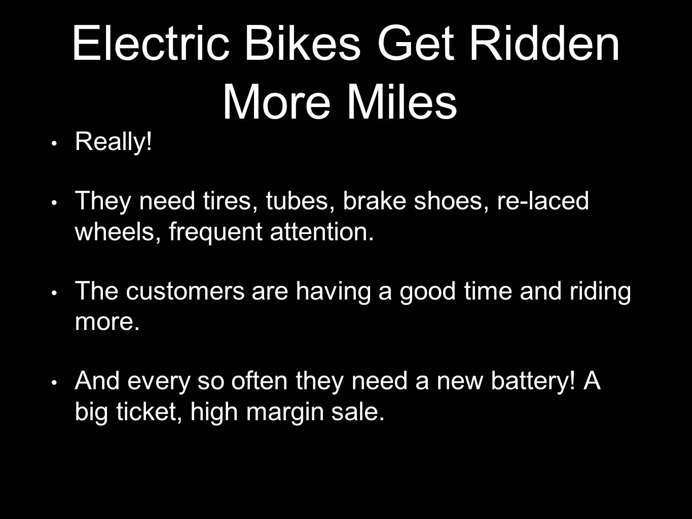Electric Bikes Get Ridden More Miles Really.