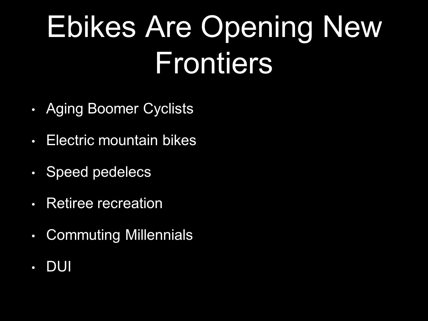 Ebikes Are Opening New Frontiers Aging Boomer Cyclists Electric mountain bikes Speed pedelecs Retiree recreation Commuting Millennials DUI