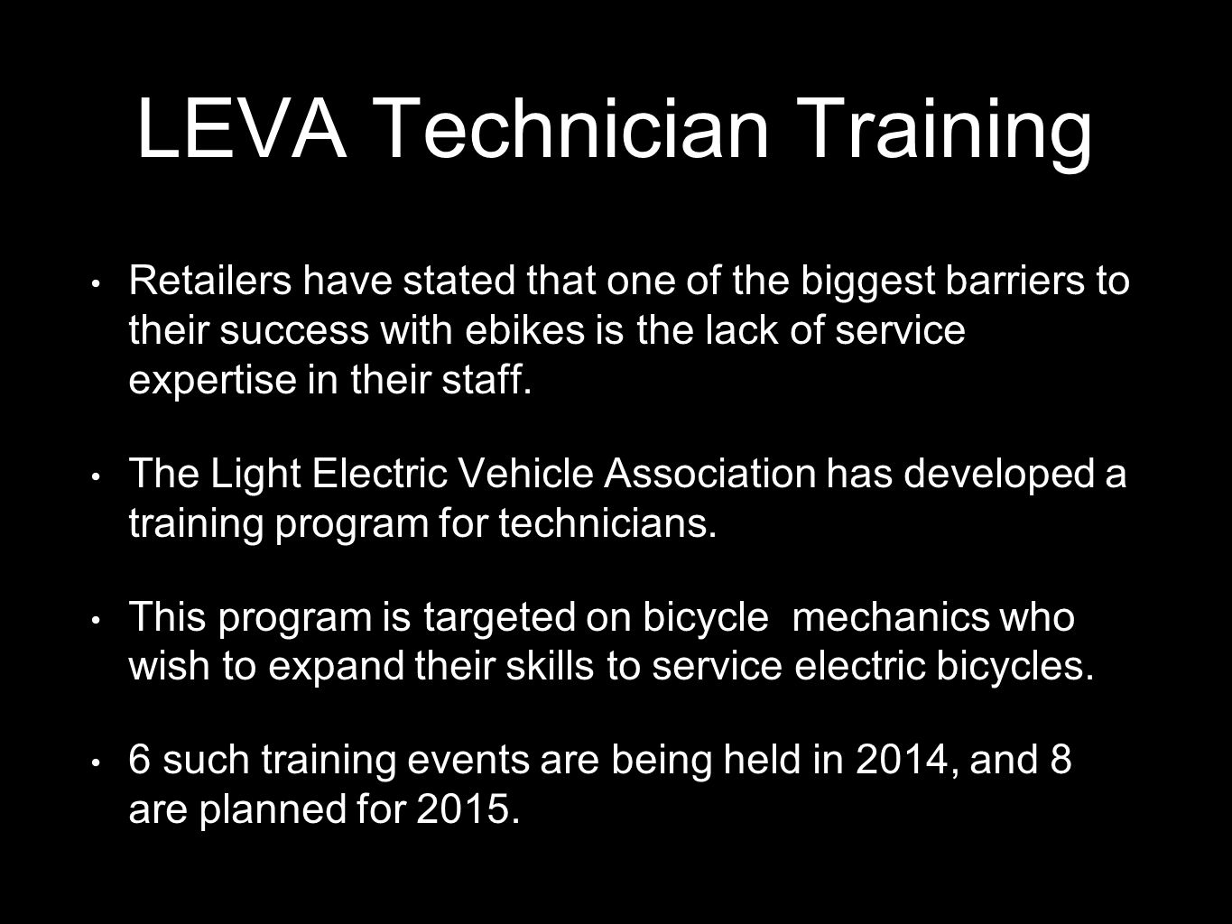 LEVA Technician Training Retailers have stated that one of the biggest barriers to their success with ebikes is the lack of service expertise in their