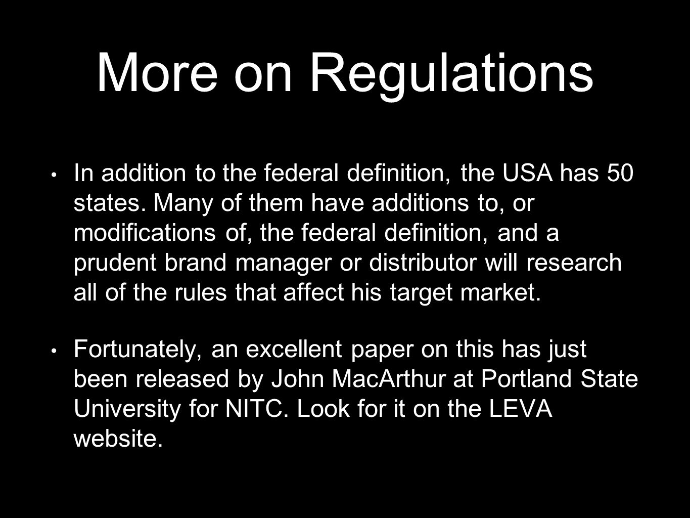 More on Regulations In addition to the federal definition, the USA has 50 states. Many of them have additions to, or modifications of, the federal def