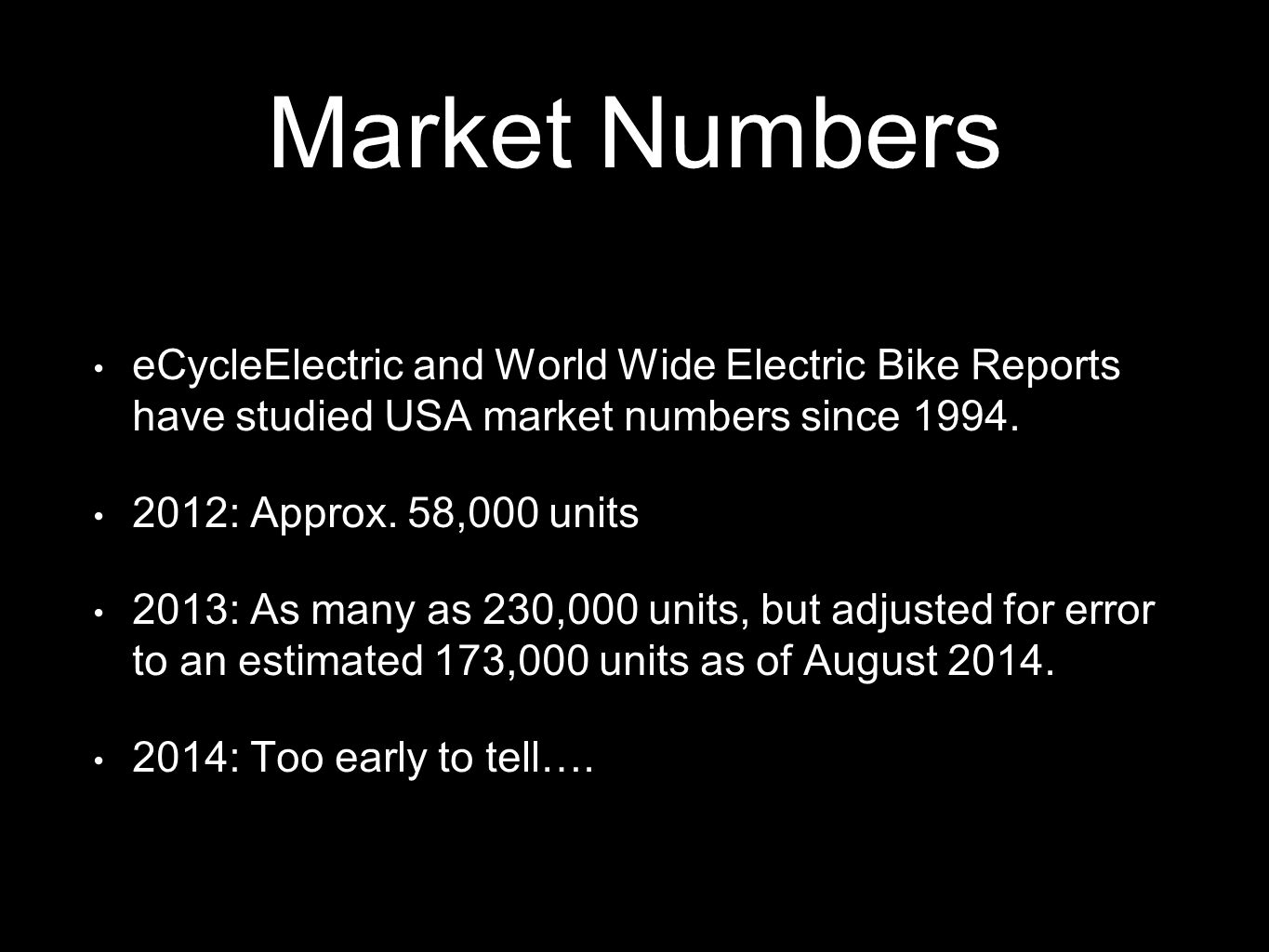 Market Numbers eCycleElectric and World Wide Electric Bike Reports have studied USA market numbers since 1994.