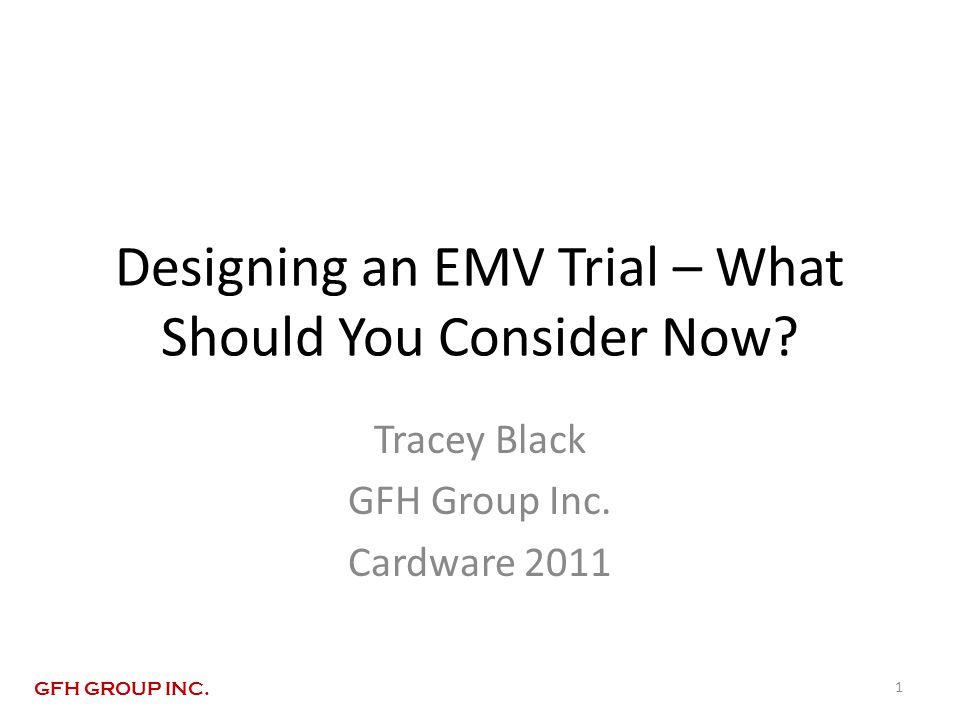 Designing an EMV Trial – What Should You Consider Now.