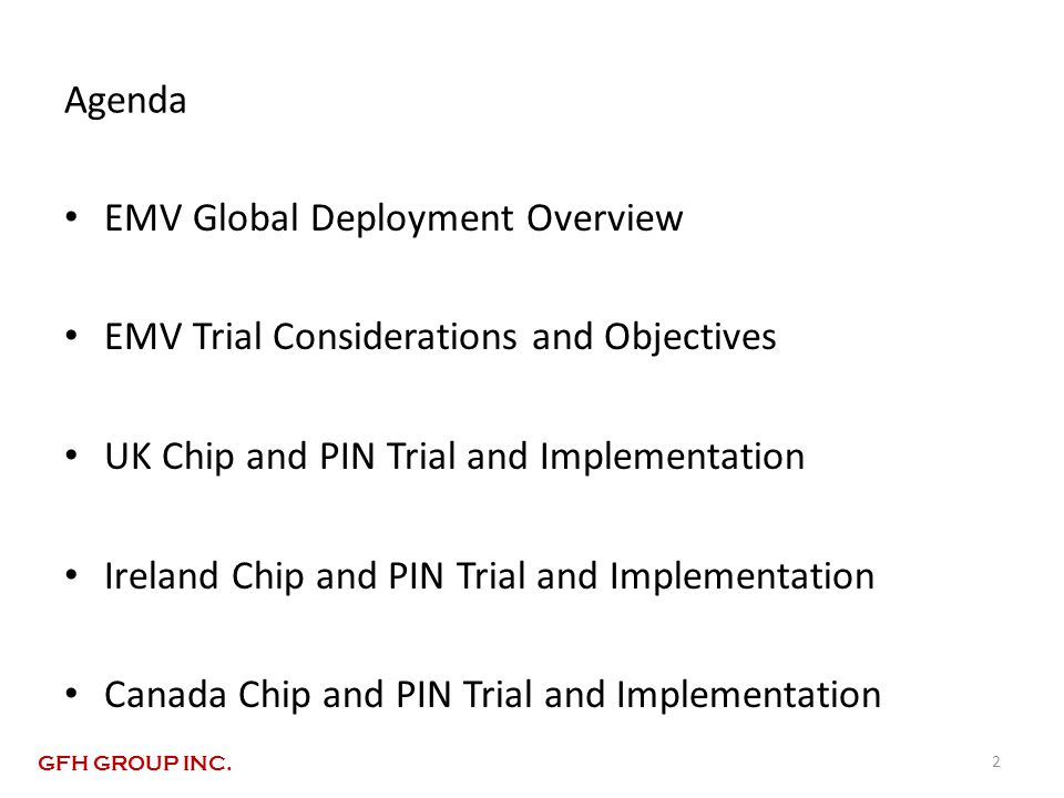Worldwide EMV Deployment and Adoption – March 2011 3 GFH GROUP INC.