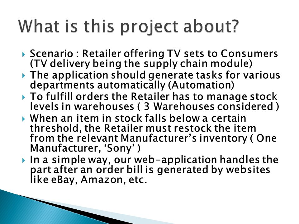 Customer Retailer Warehouse A Warehouse B Warehouse C 4 Sony TVs Send 4 Tvs I have only 3.