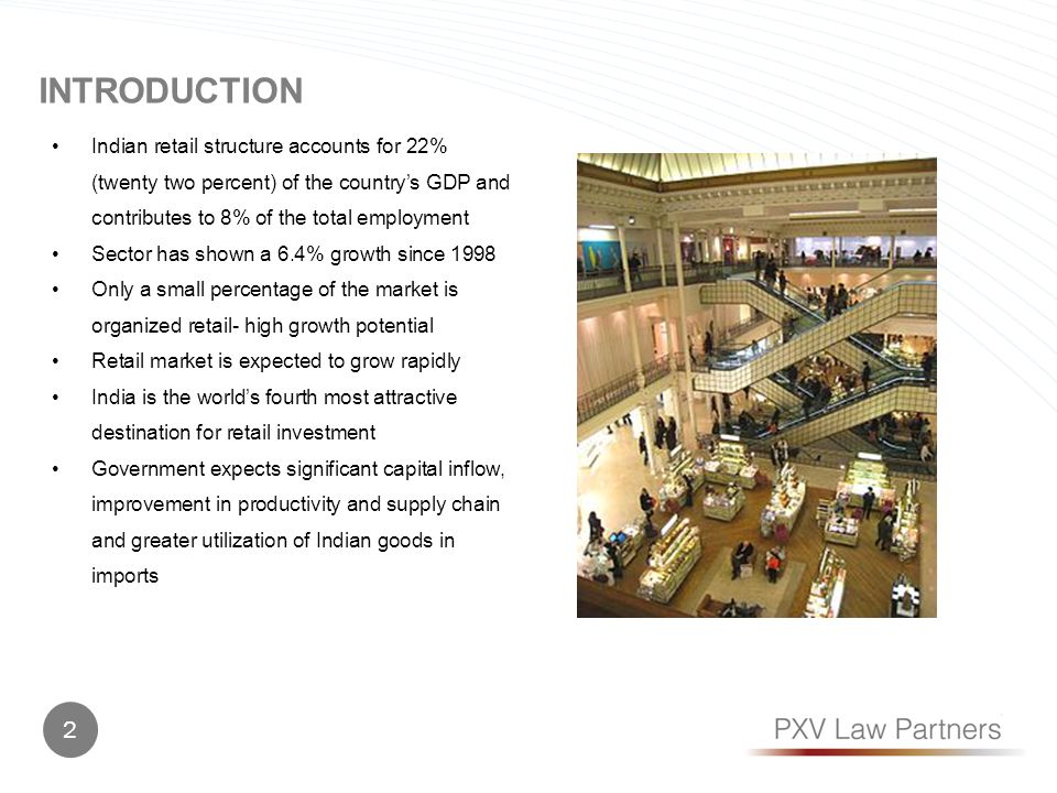 GRADUAL LIBERALIZATION OF THE RETAIL SECTOR 1990s No FDI in retail 1997 FDI permitted in wholesale cash and carry under approval route 2006 FDI in cash and carry brought under automatic route.