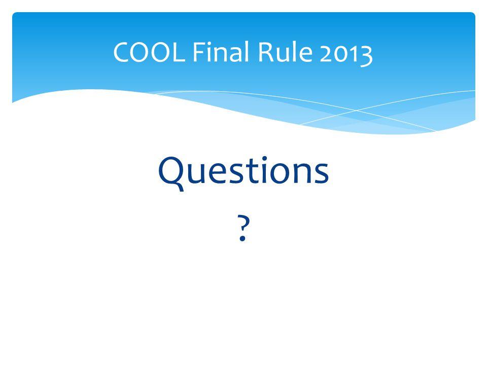 Questions COOL Final Rule 2013