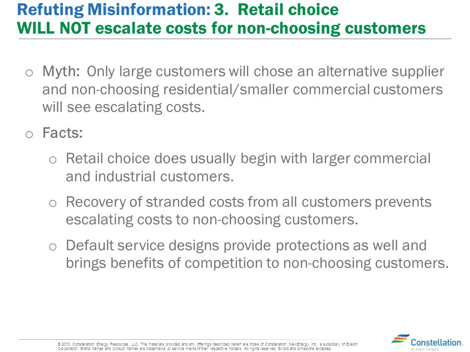 Refuting Misinformation: 3. Retail choice WILL NOT escalate costs for non-choosing customers o Myth: Only large customers will chose an alternative su
