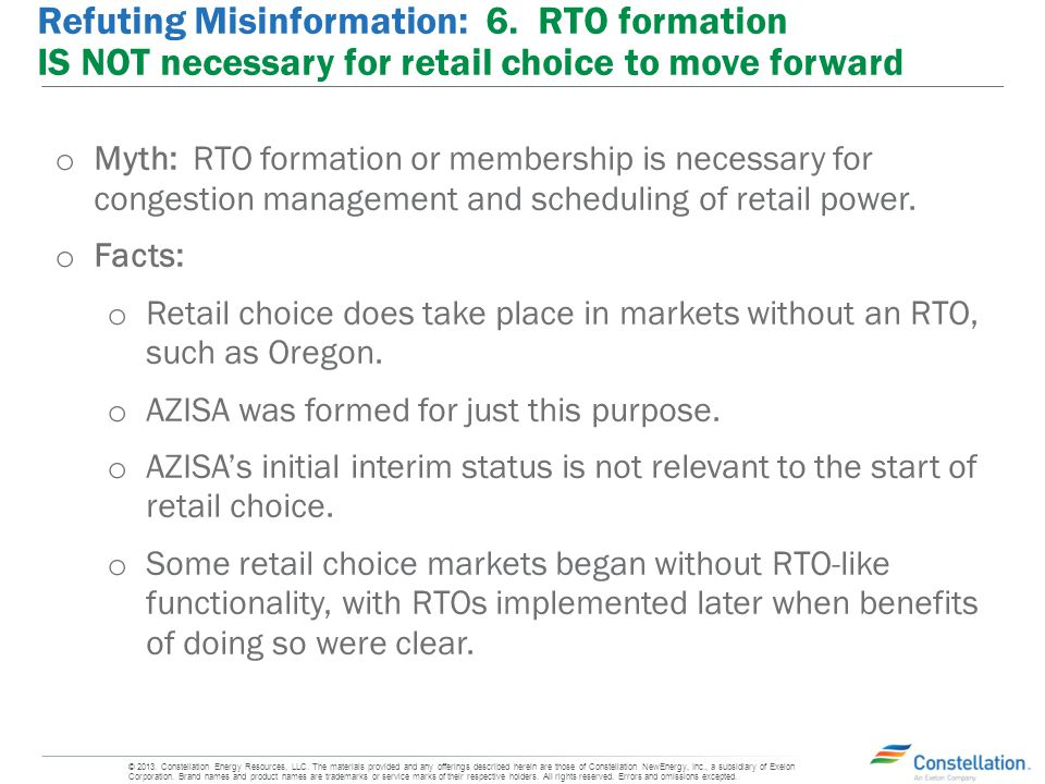 Refuting Misinformation: 6. RTO formation IS NOT necessary for retail choice to move forward o Myth: RTO formation or membership is necessary for cong