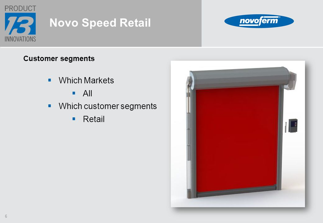 6 Novo Speed Retail Customer segments  Which Markets  All  Which customer segments  Retail