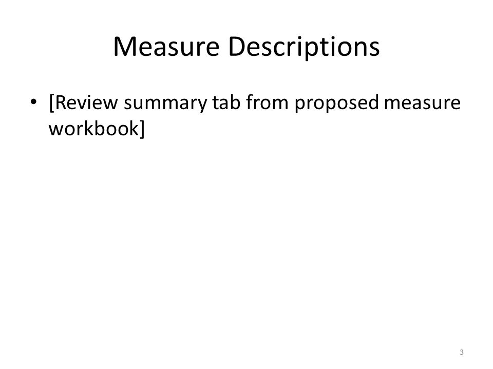 Measure Descriptions [Review summary tab from proposed measure workbook] 3