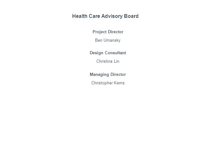 Health Care Advisory Board Project Director Ben Umansky Design Consultant Christina Lin Managing Director Christopher Kerns
