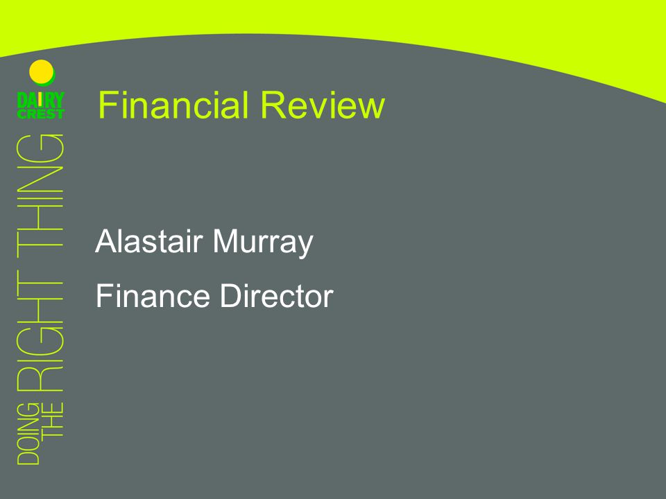 Alastair Murray Finance Director Financial Review