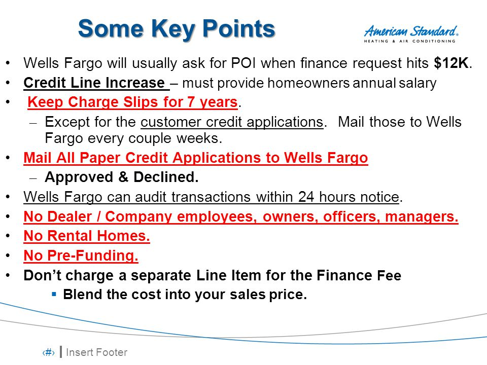 Insert Footer 14 Some Key Points Wells Fargo will usually ask for POI when finance request hits $12K.