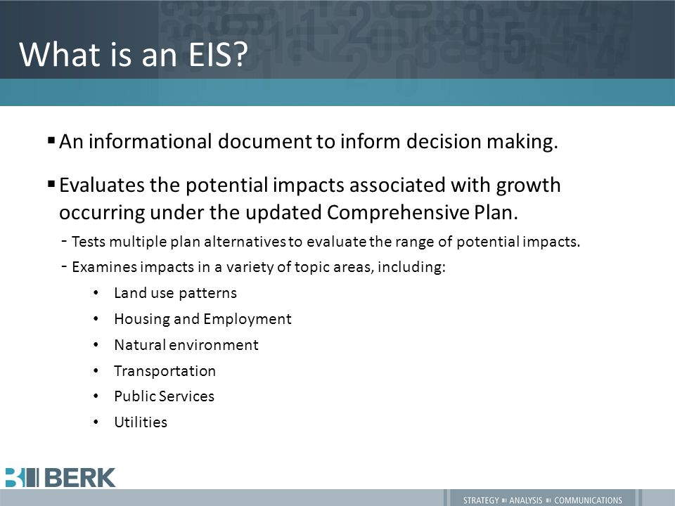 What is an EIS.  An informational document to inform decision making.