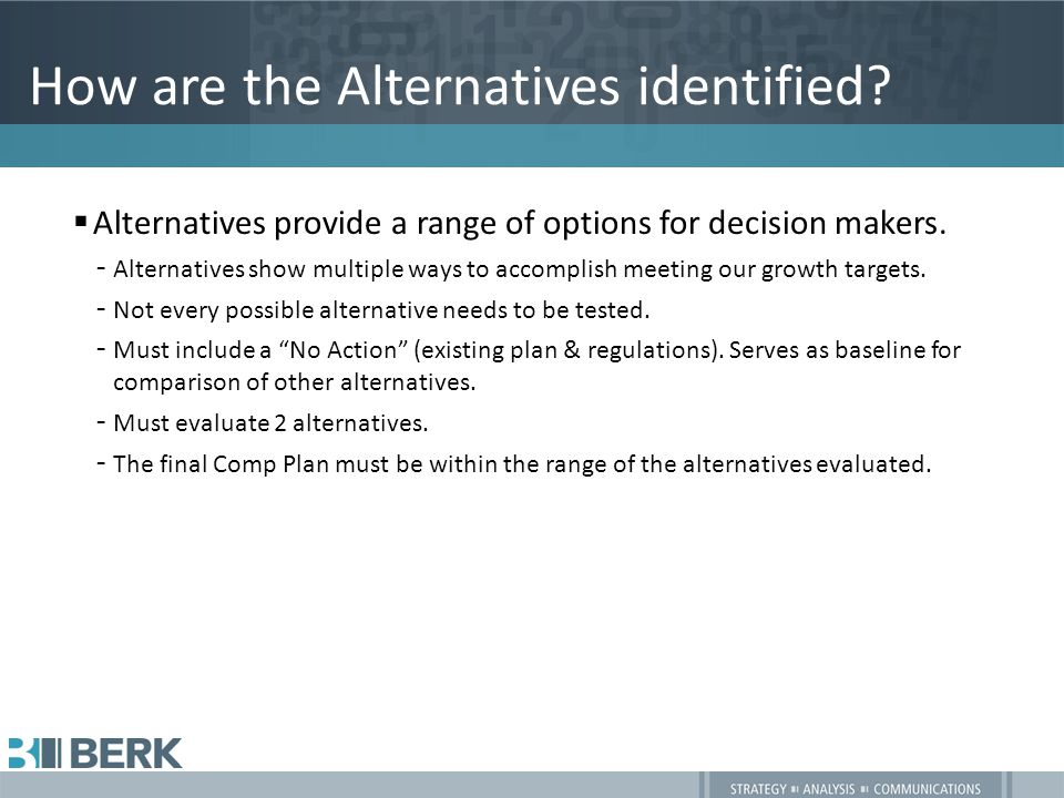 How are the Alternatives identified.  Alternatives provide a range of options for decision makers.