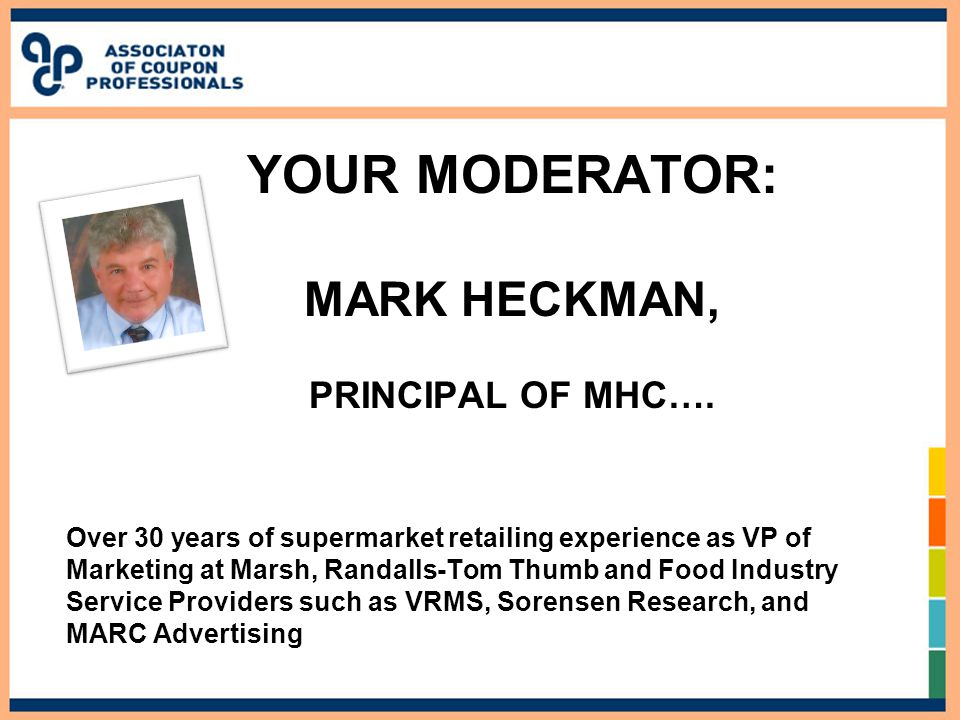 YOUR MODERATOR: MARK HECKMAN, PRINCIPAL OF MHC….