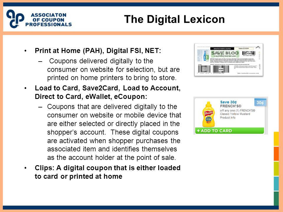 The Digital Lexicon Print at Home (PAH), Digital FSI, NET: – Coupons delivered digitally to the consumer on website for selection, but are printed on