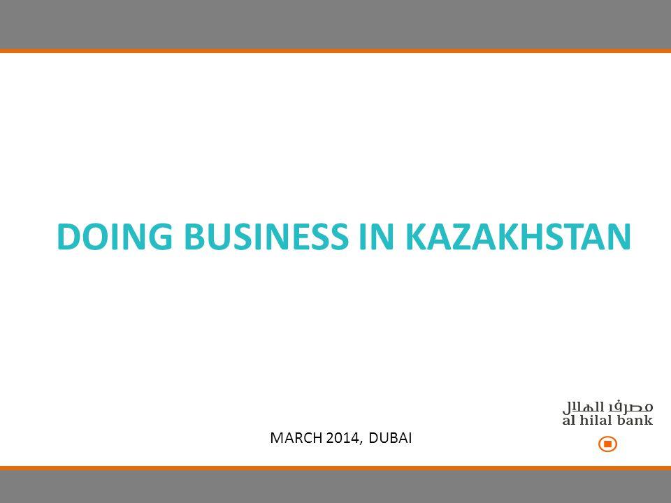 DOING BUSINESS IN KAZAKHSTAN MARCH 2014, DUBAI