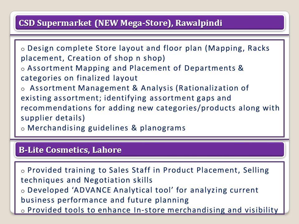 © Copyright 2012. Point Retail (Pvt) Ltd. CSD Supermarket (NEW Mega-Store), Rawalpindi B-Lite Cosmetics, Lahore
