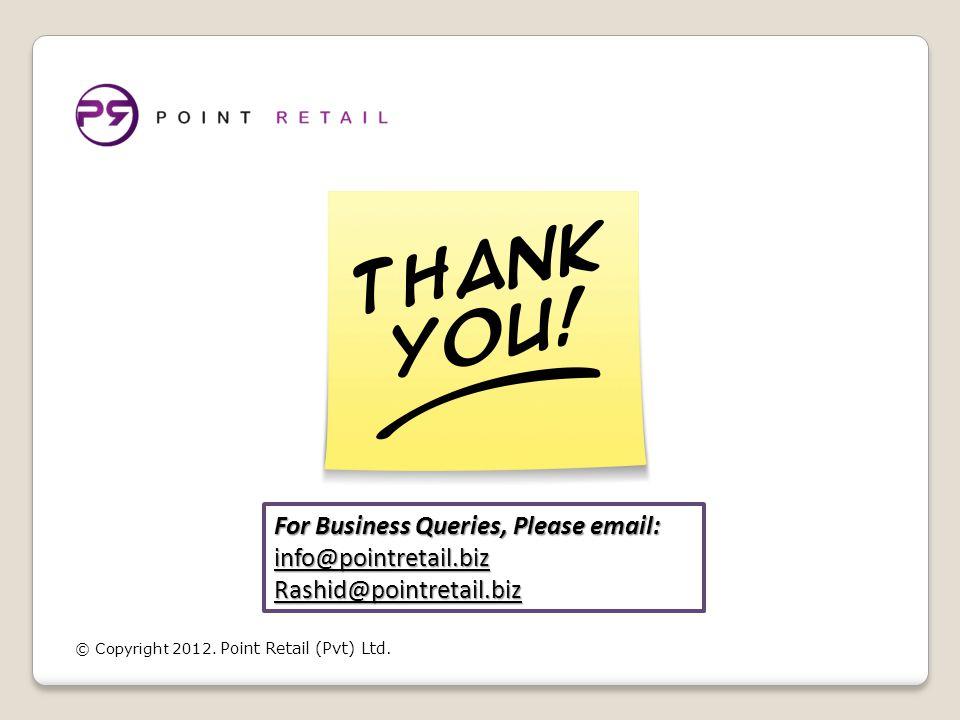 © Copyright 2012. Point Retail (Pvt) Ltd. For Business Queries, Please email: info@pointretail.bizRashid@pointretail.biz