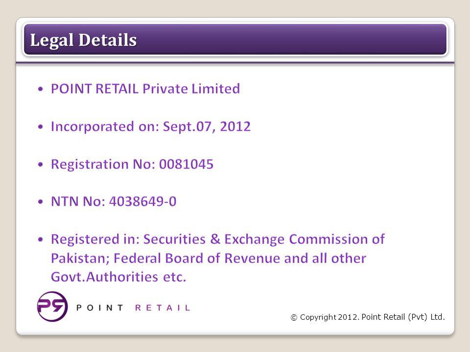 © Copyright 2012. Point Retail (Pvt) Ltd. Legal Details