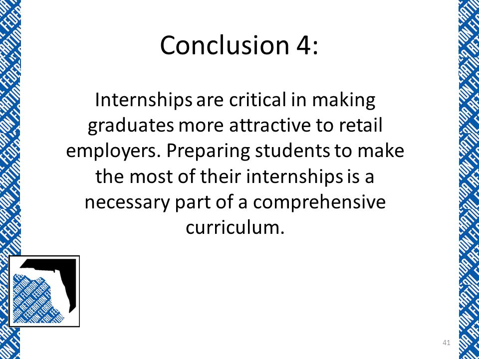 Conclusion 4: Internships are critical in making graduates more attractive to retail employers.