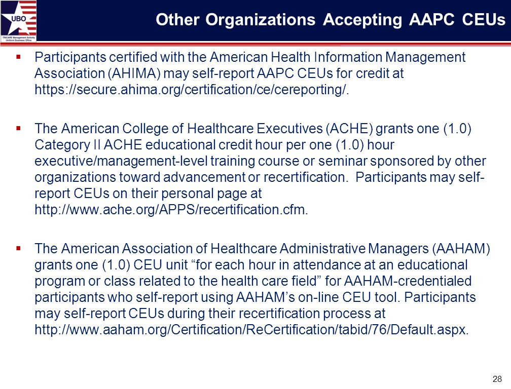  Participants certified with the American Health Information Management Association (AHIMA) may self-report AAPC CEUs for credit at https://secure.ahima.org/certification/ce/cereporting/.