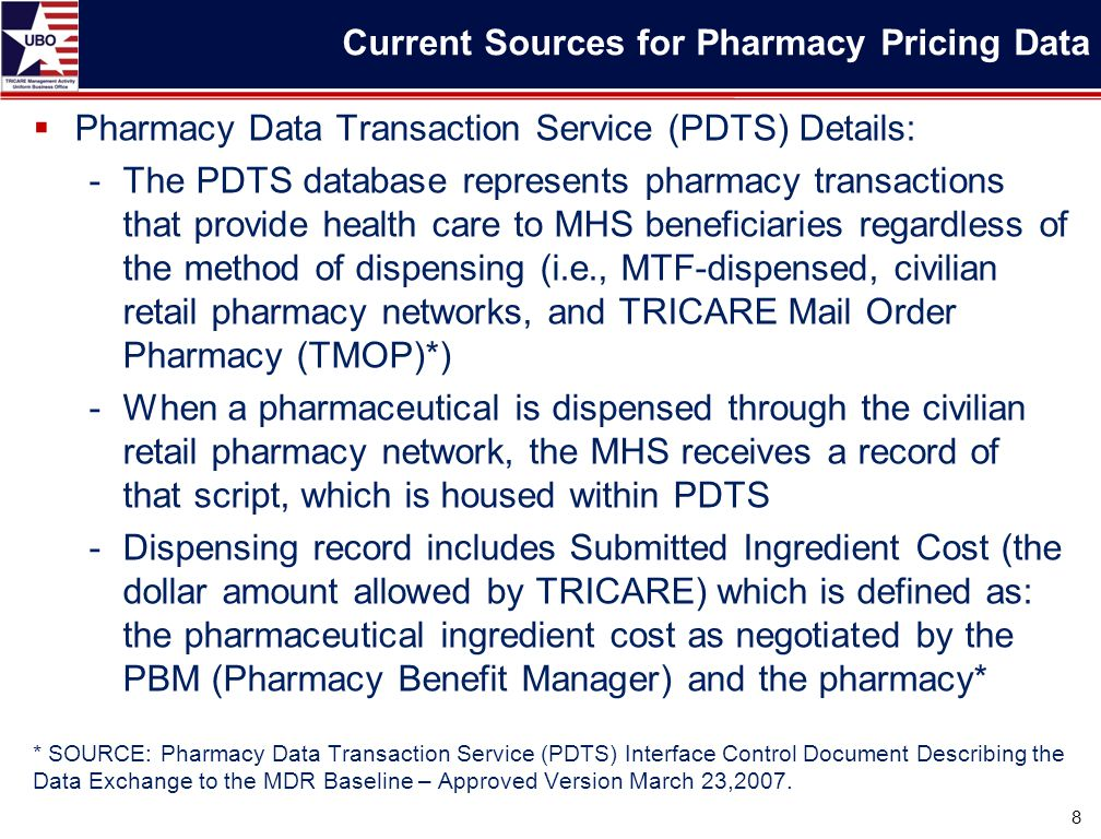  Pharmacy Data Transaction Service (PDTS) Details: -The PDTS database represents pharmacy transactions that provide health care to MHS beneficiaries