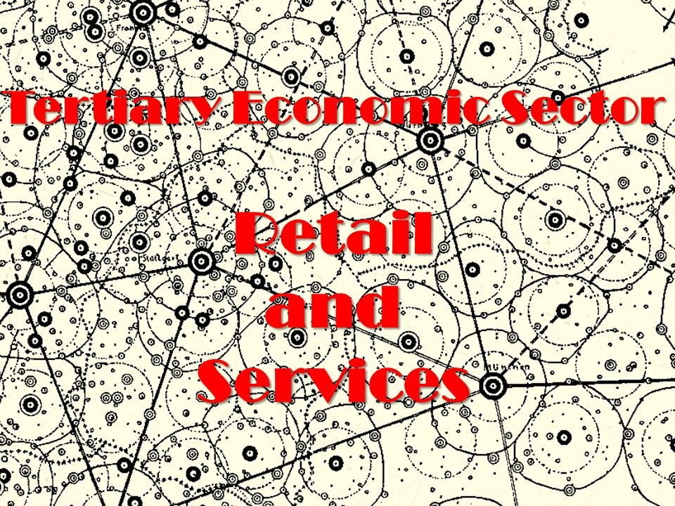 Tertiary Economic Sector RetailandServices