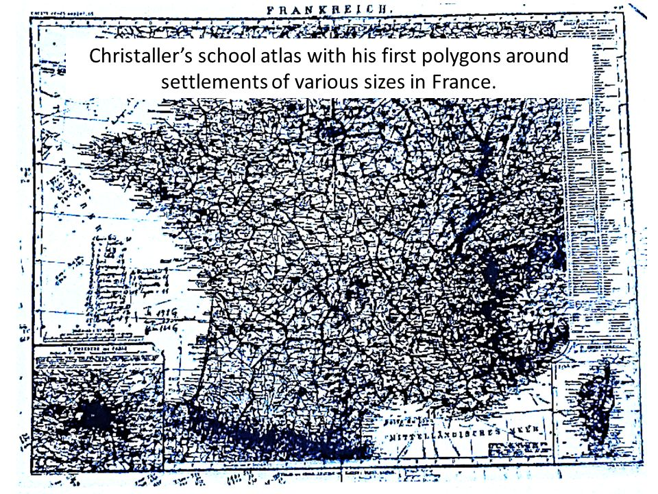 Christaller's school atlas with his first polygons around settlements of various sizes in France.
