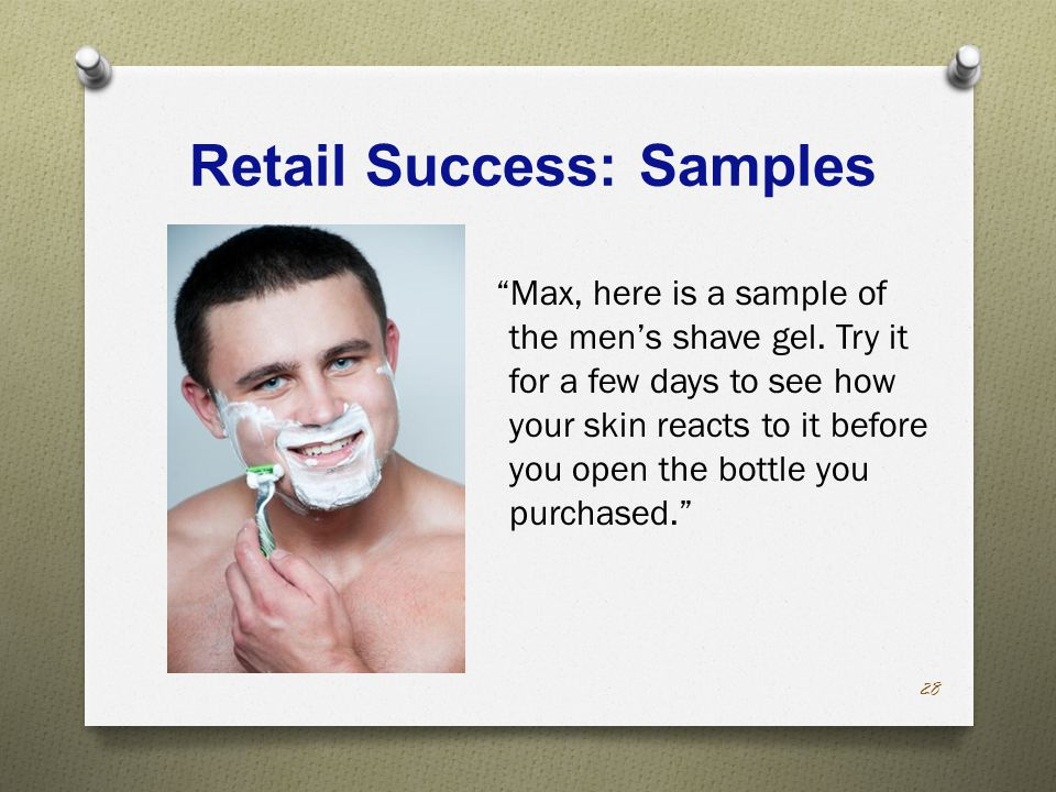 Retail Success: Samples Max, here is a sample of the men's shave gel.