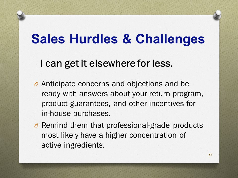 Sales Hurdles & Challenges I can get it elsewhere for less.