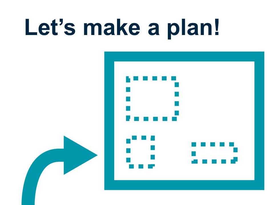 Let's make a plan!