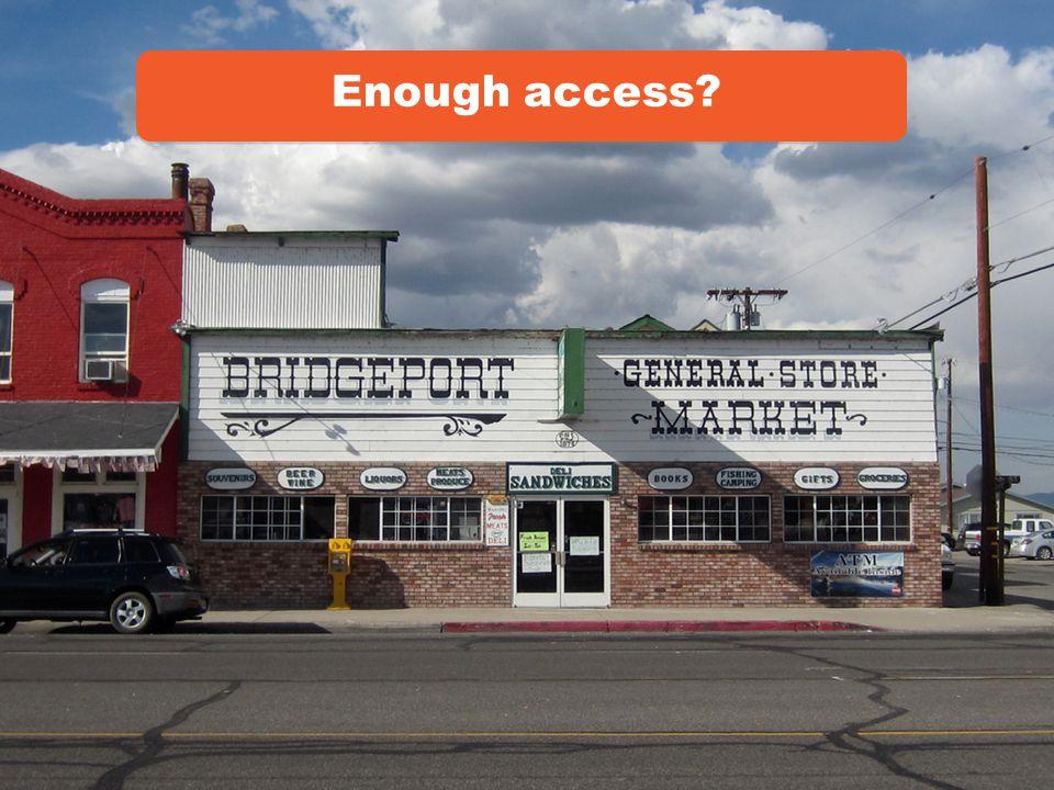 Enough access