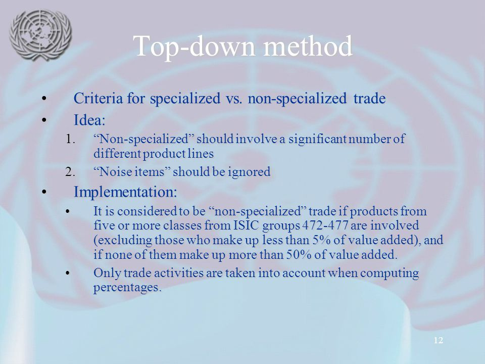 "12 Top-down method Criteria for specialized vs. non-specialized tradeCriteria for specialized vs. non-specialized trade Idea:Idea: 1.""Non-specialized"""