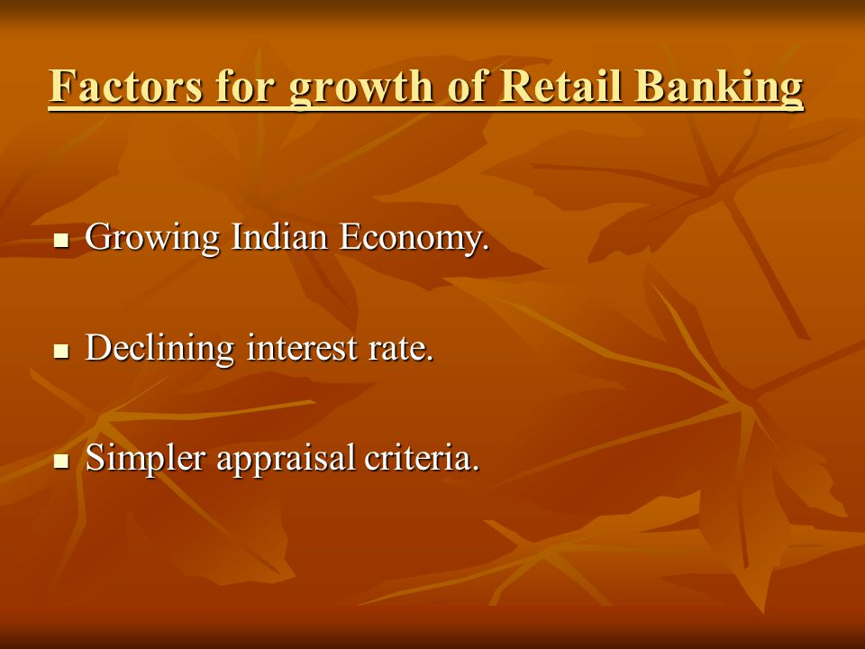 Factors for growth of Retail Banking Growing Indian Economy.