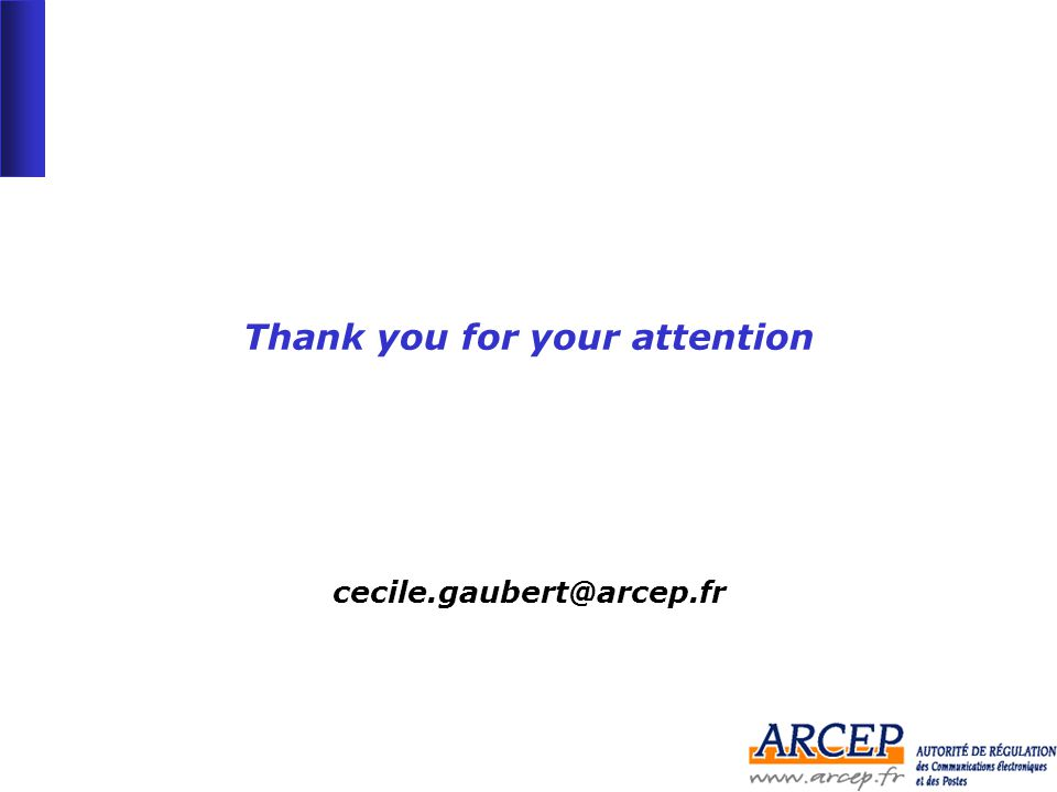 - 18 - Thank you for your attention cecile.gaubert@arcep.fr