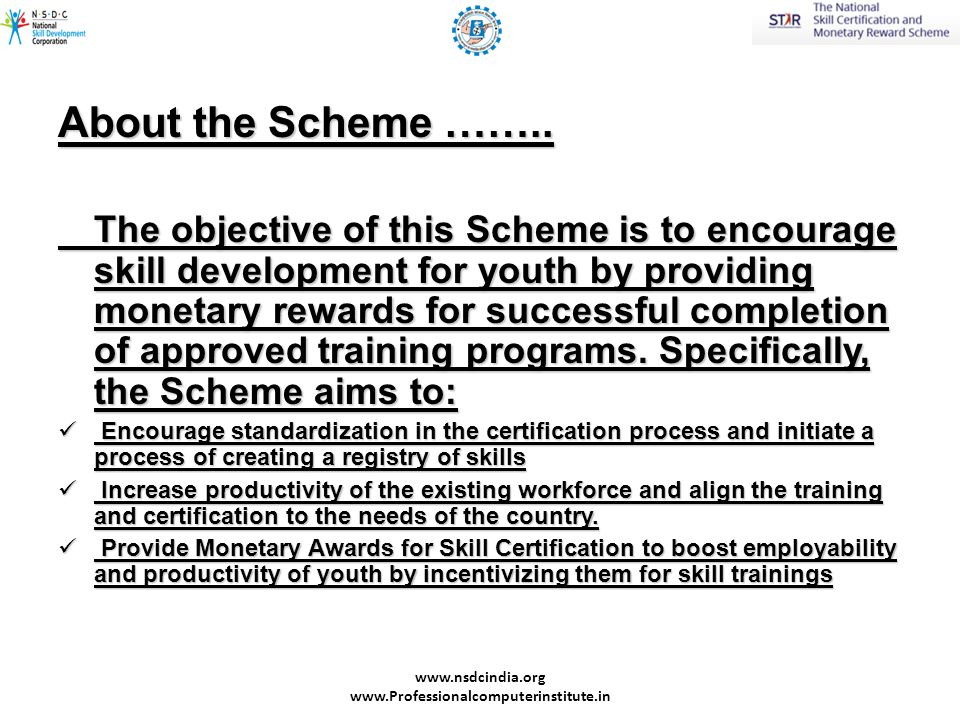 What This scheme is all about …….This scheme is to trained the youth for 3 SECTORS.