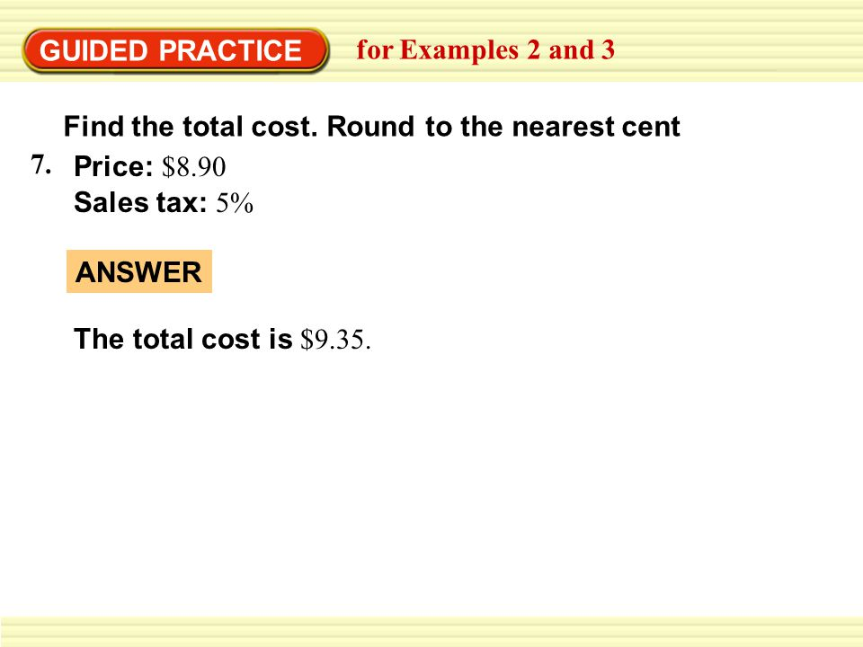 GUIDED PRACTICE for Examples 2 and 3 Find the total cost.