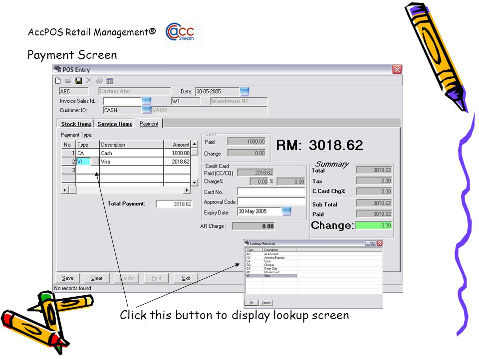 AccPOS Retail Management® Payment Screen Click this button to display lookup screen