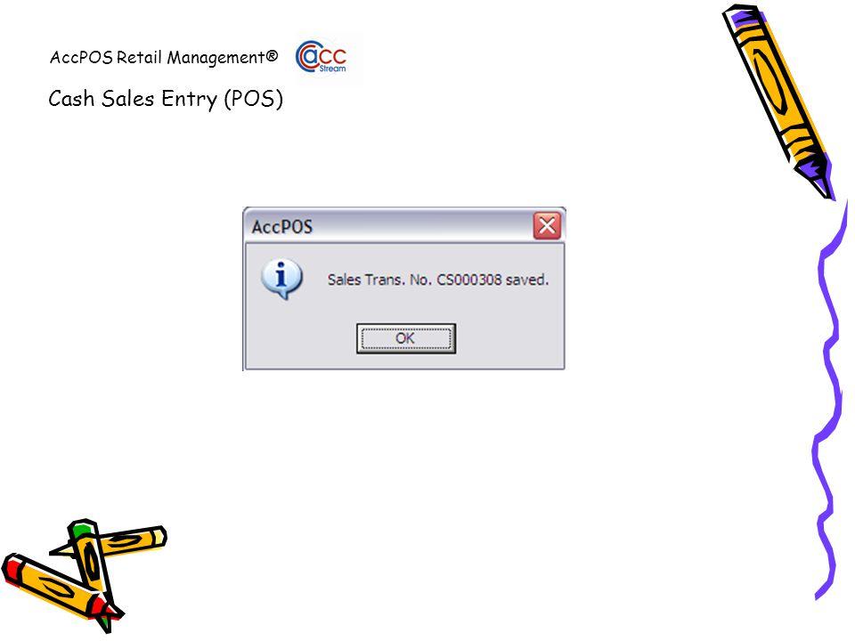 AccPOS Retail Management® Cash Sales Entry (POS)