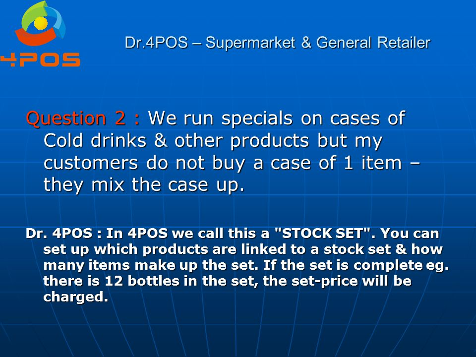 Dr.4POS – Supermarket & General Retailer Question 7 : I sometimes can't find on which piece of paper I wrote down a quote that I did for a customer – can I save this somewhere.