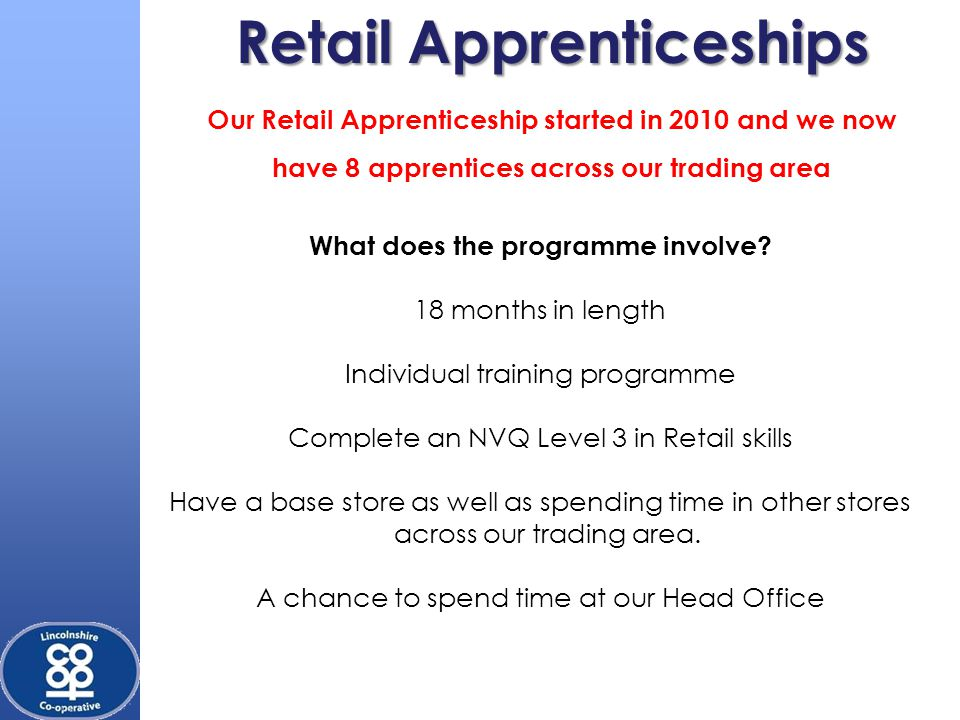Retail Apprenticeships What does the programme involve.