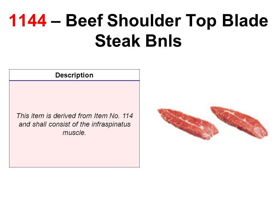 1144 – Beef Shoulder Top Blade Steak Bnls Description This item is derived from Item No.